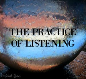 The Practice of Listening